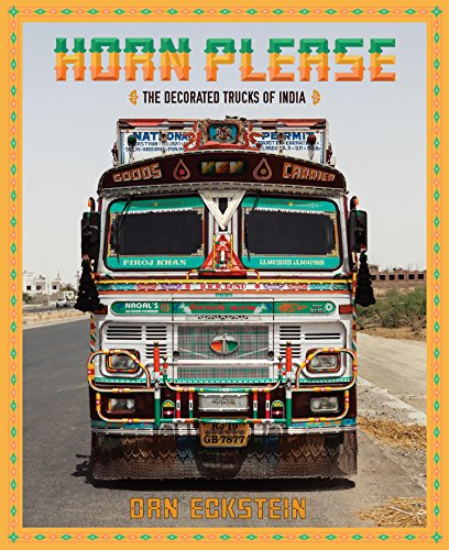 Horn Please: The Decorated Trucks of India by powerHouse Books