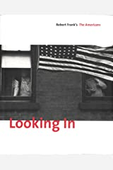 Looking In: Robert Frank's The Americans: Expanded Edition Hardcover