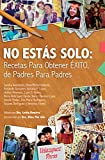 img - for No Est s Solo: Recetas Para Obtener  xito, De Padres Para Padres book / textbook / text book