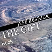 The Gift: Book 5 | Jeff Resnick