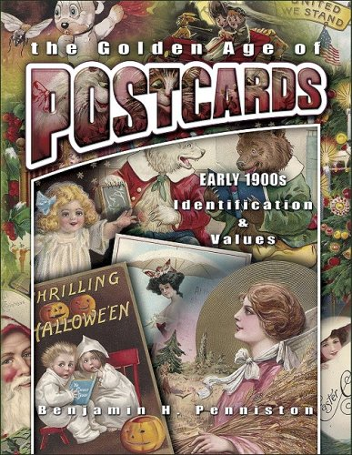 The Golden Age of Postcards Early 1900s (Identification & Values (Collector Books)) -