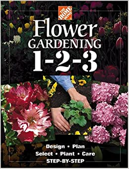 The Home Depot Flower Gardening 1 2 3 Step by Step The Home