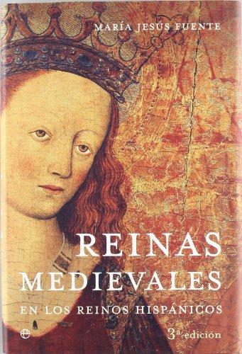 Reinas medievales : en los reinos hispánicos por Fuente Pérez, María Jesús