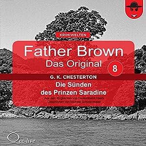 Die Sünden des Prinzen Saradine (Father Brown - Das Original 8) Hörbuch