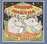 George and Martha Round and Round, James Marshall, 0395467632