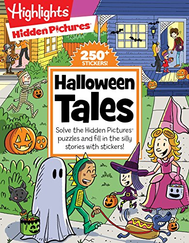 Halloween Tales: Solve the Hidden Pictures® puzzles and fill in the silly stories with stickers! (Highlights™ Hidden Pictures® Silly Sticker Stories™) ()