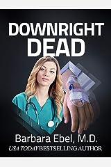 Downright Dead: A Medical Thriller (Dr. Annabel Tilson Novels Book 5) Kindle Edition