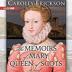 The Memoirs of Mary, Queen of Scots