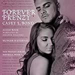 Forever Frenzy: The Frenzy Series, Book 6 | Casey L. Bond