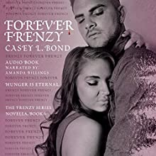 Forever Frenzy: The Frenzy Series, Book 6 Audiobook by Casey L. Bond Narrated by Amanda Billings