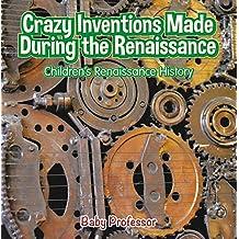 Crazy Inventions Made During the Renaissance | Children's Renaissance History