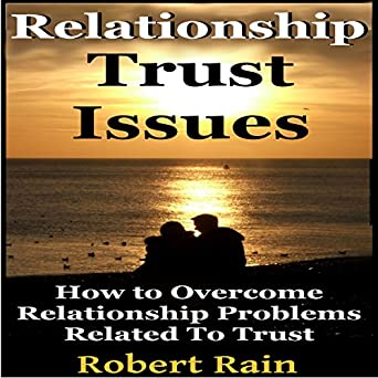 How to deal with relationship trust issues