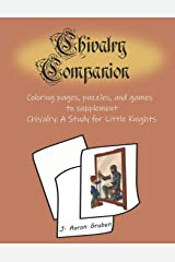 Chivalry Companion: Activity Book to supplement Chivalry: A Study for Little Knights Paperback