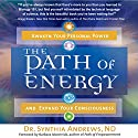 The Path of Energy: Awaken Your Personal Power and Expand Your Consciousness Audiobook by Synthia Andrews Narrated by Janina Edwards