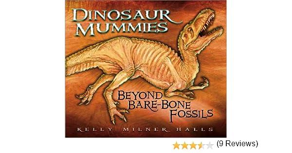 Dinosaur mummies beyond bare bone fossils kelly milner halls dinosaur mummies beyond bare bone fossils kelly milner halls rick spears 9781581960006 amazon books fandeluxe Ebook collections