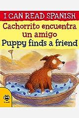 Cachorrito Encuentra un Amigo / Puppy Finds a Friend (I Can Read Spanish) Paperback