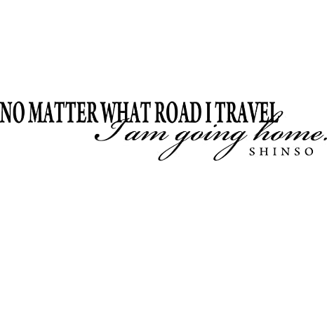 no matter what road i travel i am going home wall quote wall