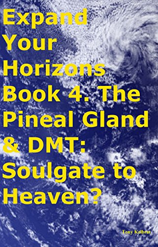The Pineal Gland & DMT: Soulgate to Heaven?