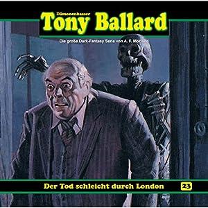 Der Tod schleicht durch London (Tony Ballard 23) Hörspiel