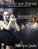 img - for Slave to the Empire: An Erotic Star Wars Adventure book / textbook / text book