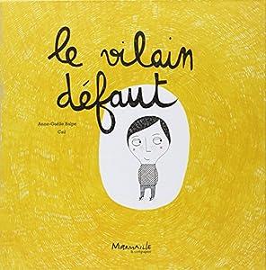 vignette de 'Le vilain défaut (Anne-Gaëlle Balpe)'