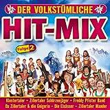 Der volkstümliche Hit Mix - Folge 2 (Freddy Pfister Band, Klostertaler, Schürzenjäger, Lauser, Oberkrainer, Zillertaler und die Geigerin ..)