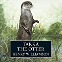 Tarka the Otter Audiobook by Henry Williamson Narrated by Michael Maloney