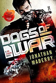 Dogs of War: A Joe Ledger Novel by [Maberry, Jonathan]