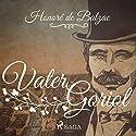Vater Goriot Hörbuch von Honoré de Balzac Gesprochen von: Gabriele Bahr