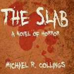 The Slab | Michael R. Collings