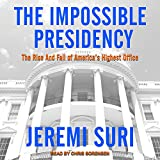 #6: The Impossible Presidency: The Rise and Fall of America's Highest Office
