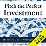 Pitch the Perfect Investment: The Essential Guide to Winning on Wall Street