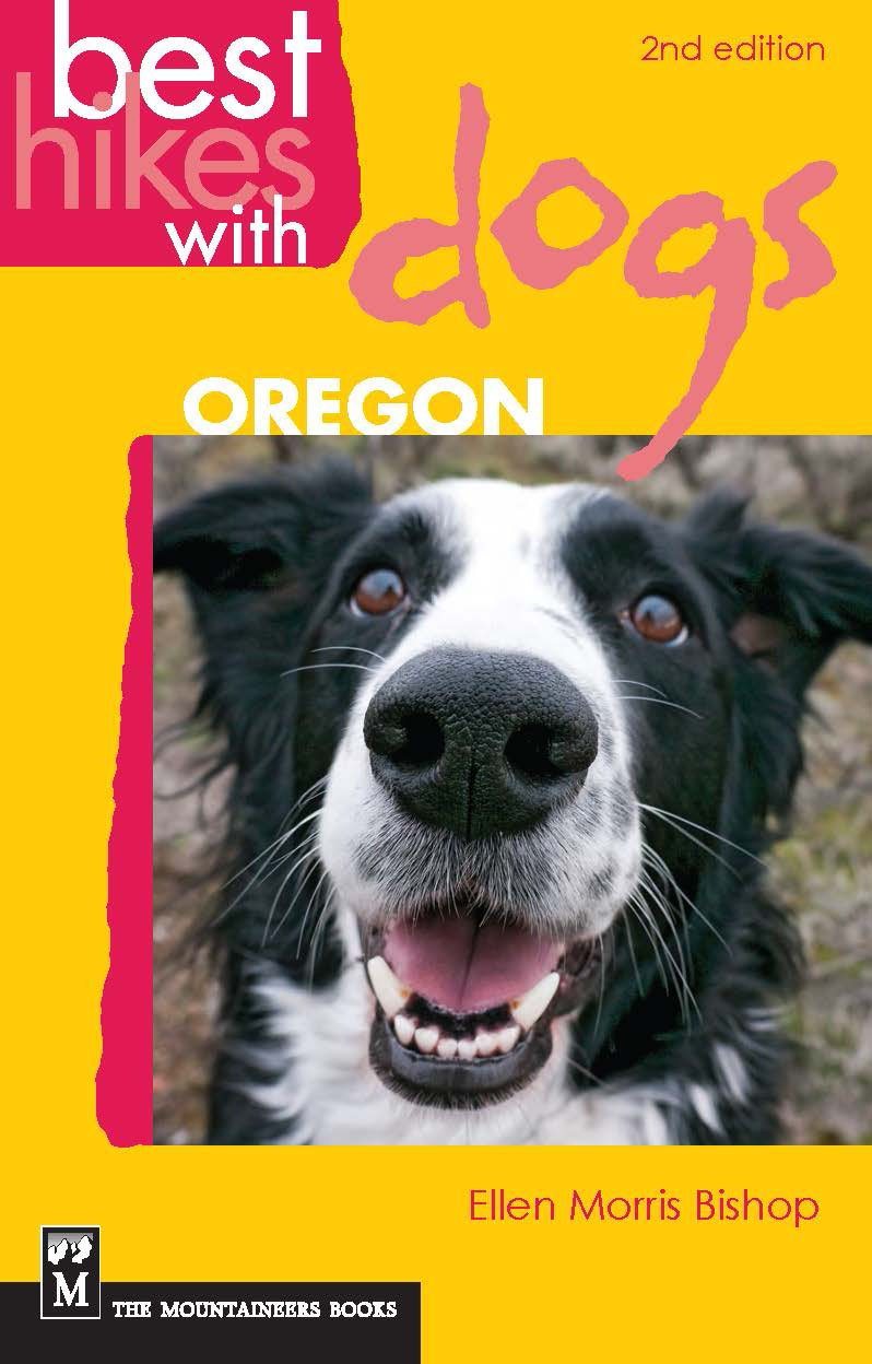 Best Hikes with Dogs Oregon: 2nd Edition: Ellen Morris