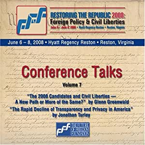 Restoring the Republic 2008 2 CD Set - Volume 7: Glenn Greenwald and Jonathan Turley