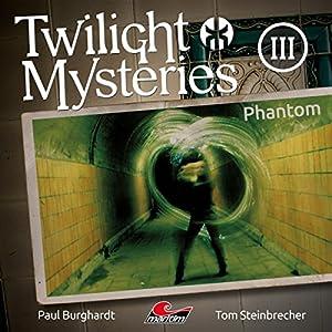 Phantom (Twilight Mysteries - Die neuen Folgen 3) Hörspiel