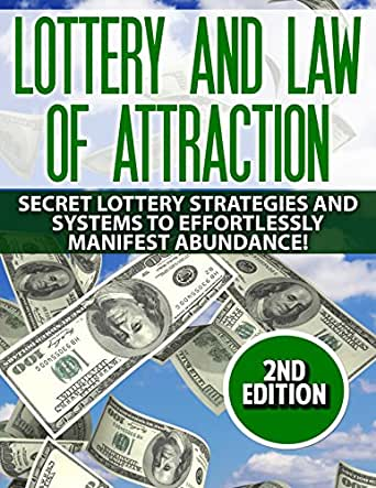 Lottery: Law Of Attraction: Secret Lottery Strategies and Systems to  Effortlessly Manifest: Abundance! (get rich quick, metaphysics, lottery  systems,