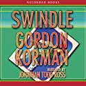 Swindle Audiobook by Gordon Korman Narrated by Jonathan Todd Ross