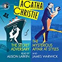 'The Secret Adversary' and 'The Mysterious Affair at Styles' Audiobook by Agatha Christie Narrated by James Warwick, Alison Larkin
