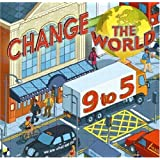 Change the World 9 to 5. 50 Actions to Change the World at Work