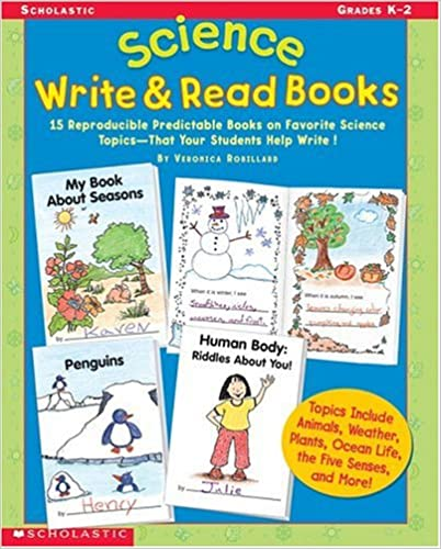 Science Write and Read Books 15 Reproducible Predictable Books on Favorite Science Topics-That Your Students Help Write!