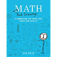 Math with Bad Drawings: Illuminating the Ideas That Shape Our Reality