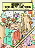 Hebrew Picture Word Book, Hayward Cirker and Barbara Steadman, 0486282139