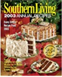 Southern Living: 2003 Annual Recipes, 25th Anniversary Edition