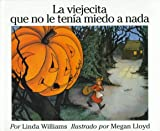 La Viejecita Que No Le Tenia Miedo a Nada / Little Old Lady Who Was Not Afraid of Anything (Spanish Edition)