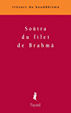Soûtra du filet de Brahmâ (Trésors du bouddhisme)