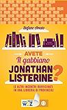 Avete Il gabbiano Jonathan Listerine?: (E altri incontri ravvicinati in una libreria di provincia) (I libri di Wuz)