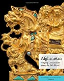 Afghanistan : Forging Civilizations along the Silk Road, Paul Bernard, John Boardman, Henri-Paul Francfort, 0300179545