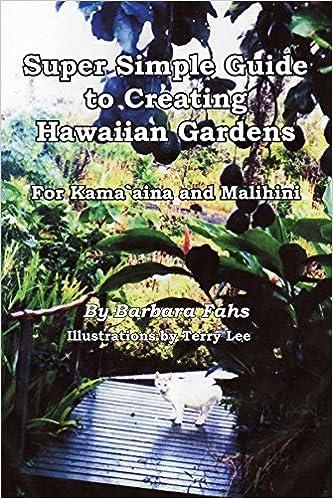 Super Simple Guide to Creating Hawaiian Gardens: For Kama\'aina and ...