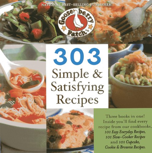 303 Simple & Satisfying Recipes: Three Books in One! (303 Recipes)