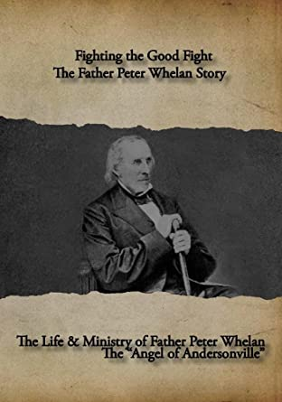 Amazoncom Fighting The Good Fight The Father Peter Whelan